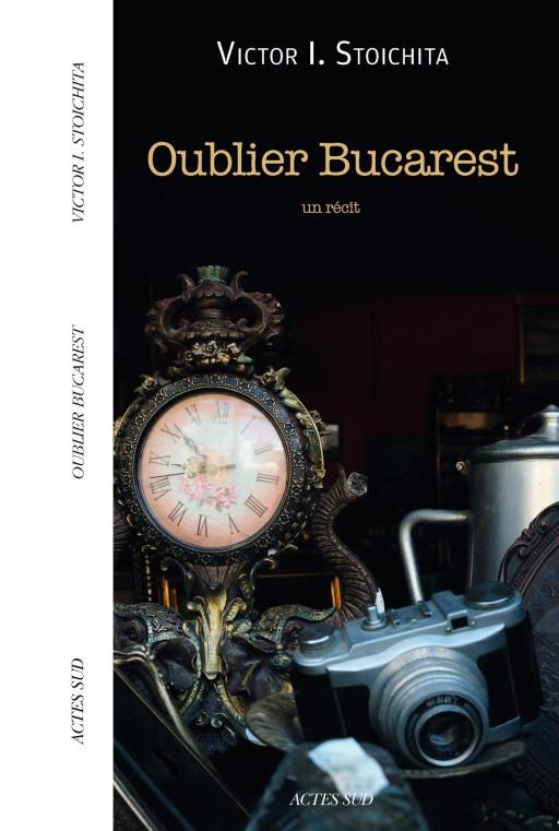 Cubierta del libro de Victor I. Soichita, Oublier Bucarest (Paris, 2014)
