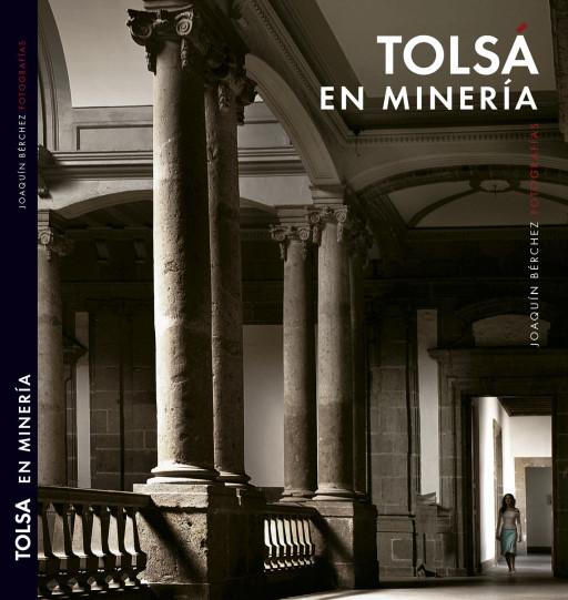 Tolsá en Minería, UNAM, Colegio de Minería (México, 2013)