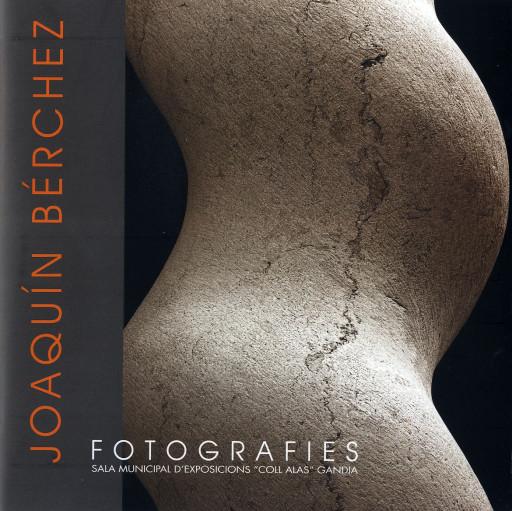 Portada del catálogo de la exposición Joaquín Bérchez, fotografías, Sala Coll Alas, Gandía, 2005
