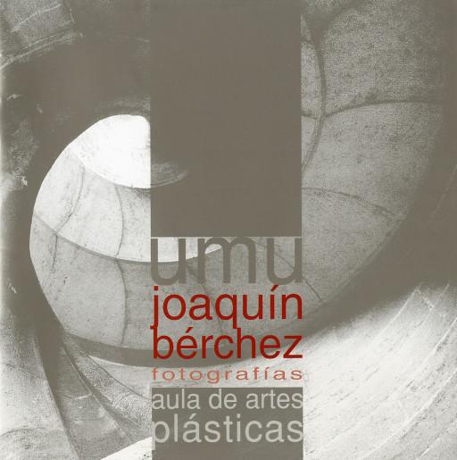 Portada del catálogo de la exposición Joaquín Bérchez, fotografías, Sala Luis Garay, Universidad de Murcia, 2005
